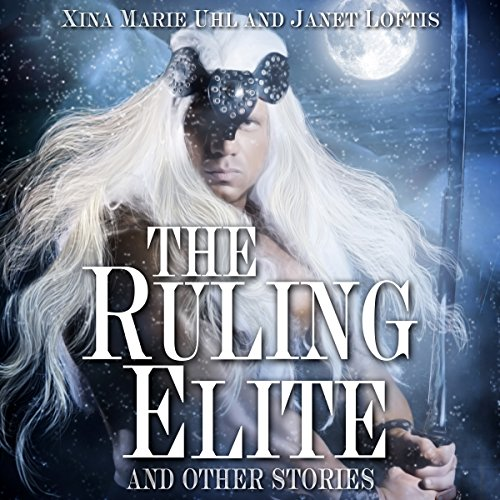 The Ruling Elite, and Other Stories                   By:                                                                                                                                 Xina Marie Uhl,                                                                                        Janet Loftis                               Narrated by:                                                                                                                                 Xina Marie Uhl                      Length: 2 hrs and 15 mins     1 rating     Overall 3.0