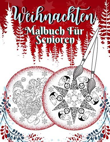 Weihnachten Malbuch Für Senioren: Ausmalbuch für Menschen mit Alzheimer und Demenz I Anti-Weihnachtsstress-Ausmalbuch I für Entspannung und Stressabbau I Geschenke und Beschäftigung für Erwachsene