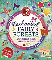 Paperplay - Enchanted Fairy Forest: Over 25 Paper Craft Projects for Kids Who Love Fairies