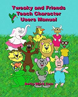 Tweaky and Friends Teach Character: Users Manual