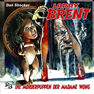 Die Mörderpuppen der Madame Wong     Larry Brent 22              By:                                                                                                                                 Dan Shocker                               Narrated by:                                                                                                                                 David Nathan,                                                                                        Jaron Löwenberg,                                                                                        Michael Harck,                   and others                 Length: 54 mins     Not rated yet     Overall 0.0