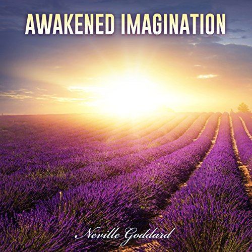 Neville Goddard Lectures: Awakened Imagination cover art