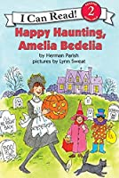 Happy Haunting, Amelia Bedelia (I Can Read Level 2)