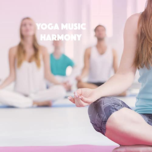 Yoga Music Harmony by Easy Sleep Music and Musica para Bebes ...