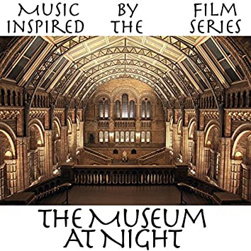 Music Inspired by the Film Series: The Museum at Night