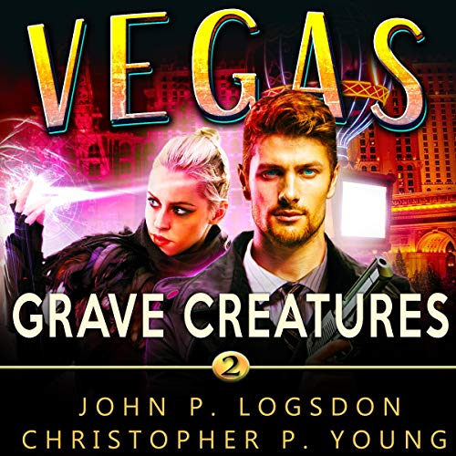 Grave Creatures Audiobook By John P. Logsdon, Christopher P. Young cover art