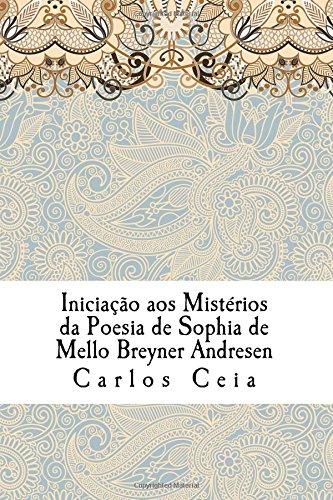 Iniciação aos Mistérios da Poesia de Sophia de Mello Breyner Andresen: 3