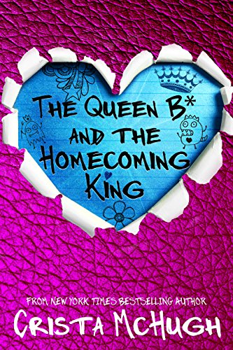 The Queen B* and the Homecoming King (English Edition)
