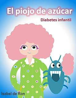 EL PIOJO DE AZÚCAR, diabetes infantil: Un divertido cuento sobre una niña con diabetes
