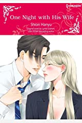 One Night With His Wife: Harlequin Comics Kindle Edition