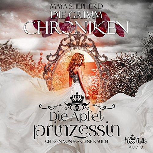 Die Apfelprinzessin (Die Grimm Chroniken 1) Titelbild