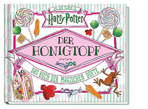 Aus den Filmen zu Harry Potter: Der Honigtopf - Das Buch der magischen Düfte