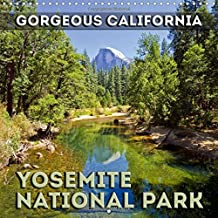 Gorgeous California Yosemite National Park 2017: Idyllic Landscape Images of Yosemite National Park (Calvendo Nature)