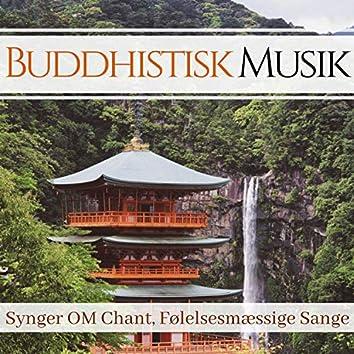 Buddhistisk Musik - Synger OM Chant, Følelsesmæssige Sange
