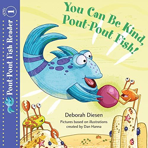 You Can Be Kind, Pout-Pout Fish! Audiobook By Deborah Diesen, Dan Hanna - cover illustrator cover art