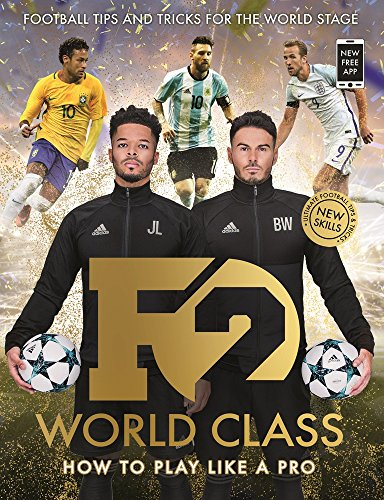 The F2: F2: World Class: Brand New International Skills from the Bestselling Youtube Footballers!