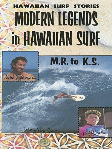 Hawaiian Surf Stories : Modern Legends In Hawaiian Surf