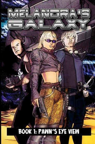 Melandra's Galaxy, Book 1: Pawn's Eye View