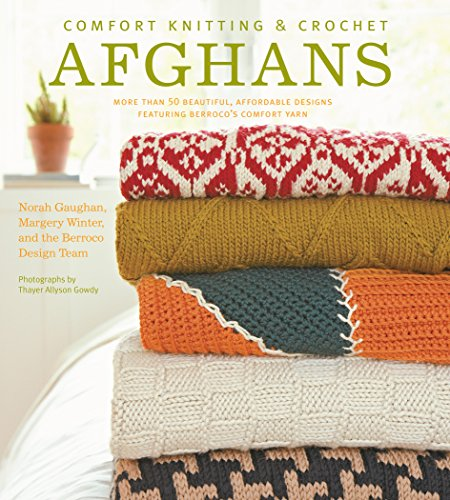 Comfort Knitting & Crochet: Afghans: More Than 50 Beautiful, Affordable Designs Featuring Berroco's Comfort Yarn (English Edition)