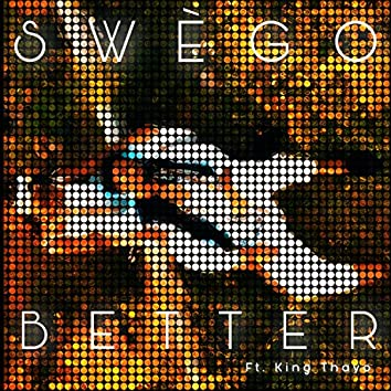 Better (feat. King Thayo)