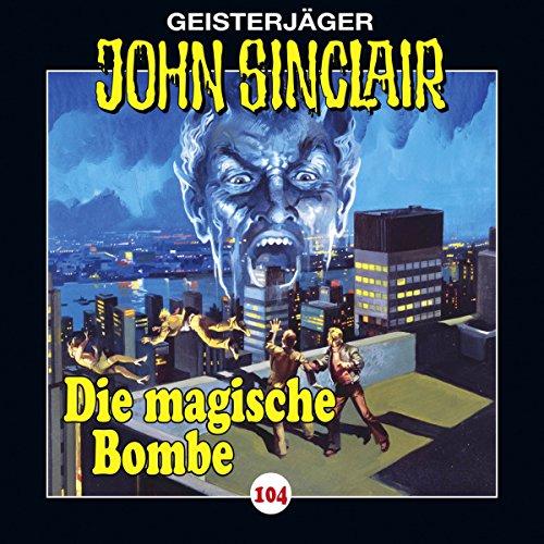 Die magische Bombe (John Sinclair 104) audiobook cover art