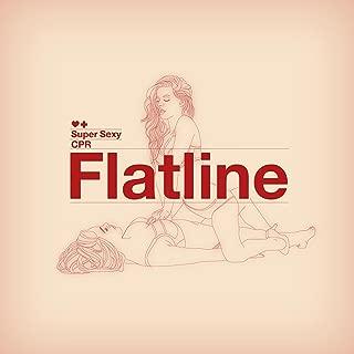 Flatline (Super Sexy CPR)