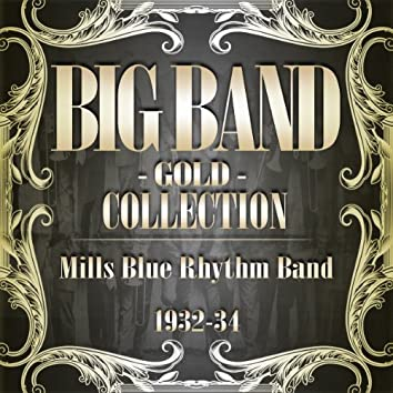Big Band Gold Collection (Mills Blue Rhythm Band 1932-34)