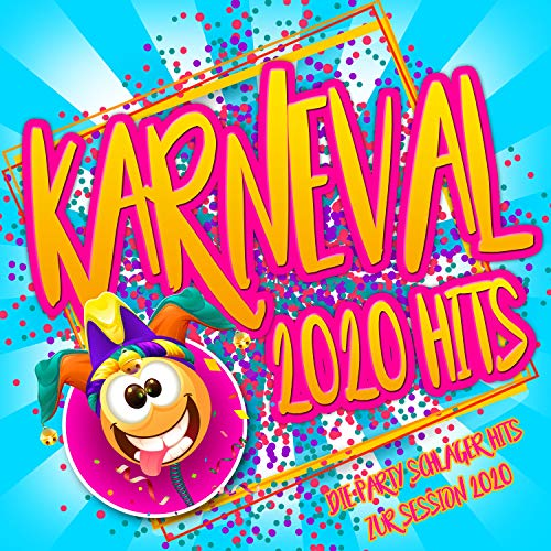 Karneval 2020 Hits - Die Party Schlager Hits zur Session 2020 [Explicit]