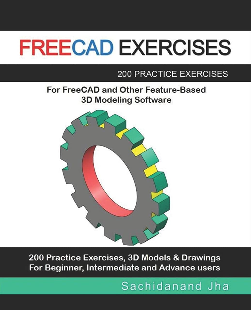 ディーラープライバシー大胆なFREECAD EXERCISES: 200 Practice Exercises For FreeCAD and Other Feature-Based 3D Modeling Software