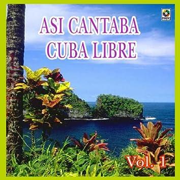 Asi Canta Cuba Libre Vol. 1