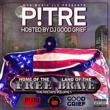 Home of the Free Land of the Brave the Mixtape, Vol. 1