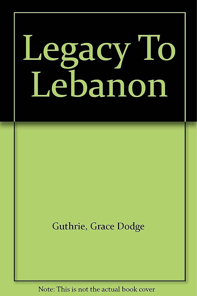Legacy To Lebanon