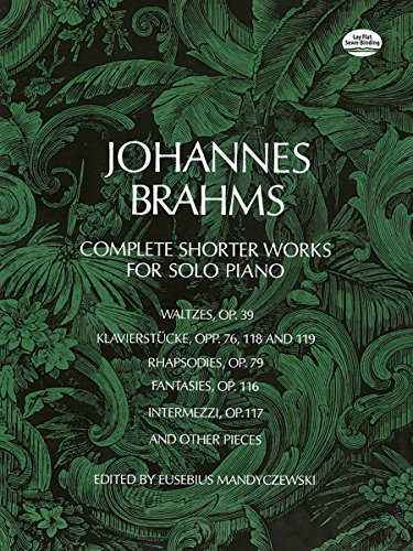 Complete Shorter Works for Solo Piano (Dover Music for Piano) Complete Works Music Book