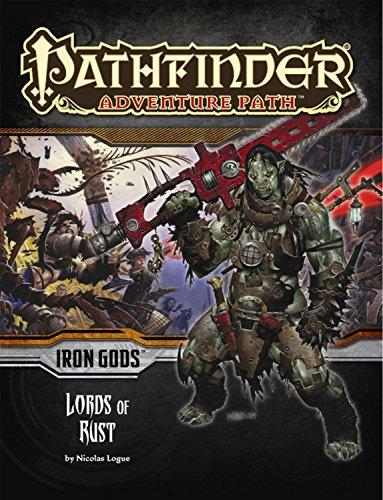 Pathfinder Adventure Path: Iron Gods Part 2 - Lords of Rust