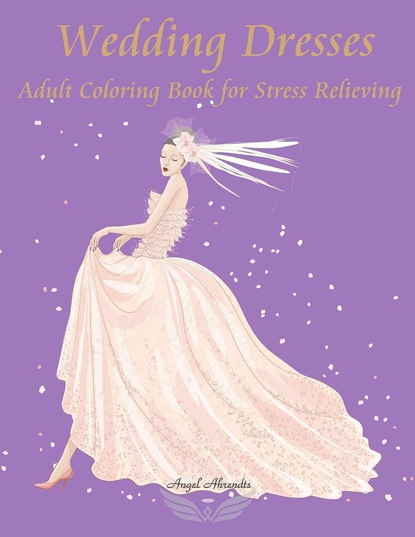 余韻相反する正直Wedding Dresses: Adult Coloring Book for Stress Relieving (To Color)