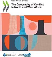 West African Studies The Geography of Conflict in North and West Africa