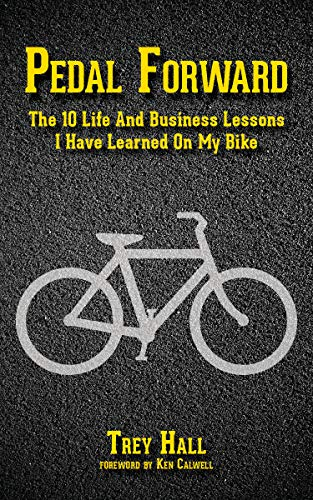 Pedal Forward: The 10 Life And Business Lessons I Have Learned On My Bike (English Edition)