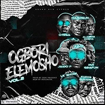 Ogbori Elemosho, Vol. 2 (feat. Kudos Alujoonu, Mr Gbafun, Zayo, LilShow, Otega, Alabere Oosha & Jaido P)