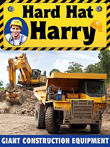 Hard Hat Harry: Giant Construction Equipment