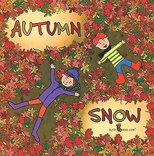 Autumn Snow: (Premium Color Paperback)