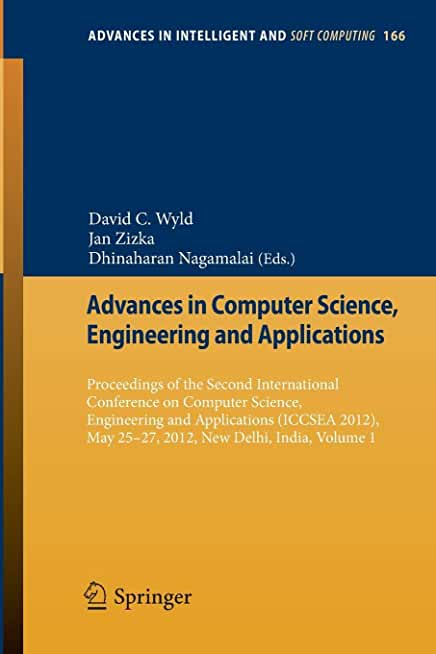 Advances in Computer Science, Engineering and Applications: Proceedings of the Second International Conference on Computer Science, Engineering and ... 2012, May 25-27, 2012, New Delhi, India