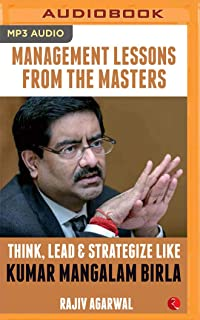 Think, Lead & Strategize Like Kumar Mangalam Birla (Management Lessons from the Masters)