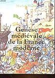 Genese medievale de la france moderne