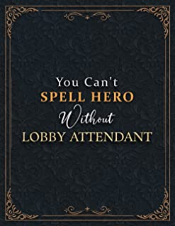 Lobby Attendant Lined Notebook - You Can't Spell Hero Without Lobby Attendant Job Title Working Cover Journal: Goal, Goal,...