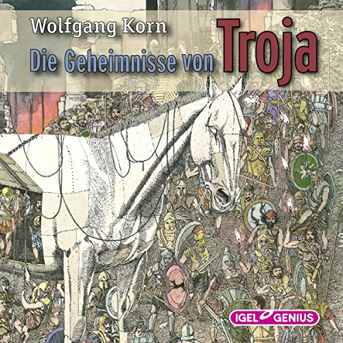 Die Geheimnisse von Troja                   By:                                                                                                                                 Wolfgang Korn                               Narrated by:                                                                                                                                 Hartmut Stanke,                                                                                        Andrea Moos,                                                                                        Louis Friedemann Thiele                      Length: 5 hrs and 3 mins     Not rated yet     Overall 0.0