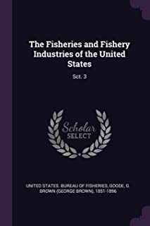 The Fisheries and Fishery Industries of the United States: Sct. 3