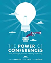 The Power of Conferences: Stories of serendipity, innovation and driving social change