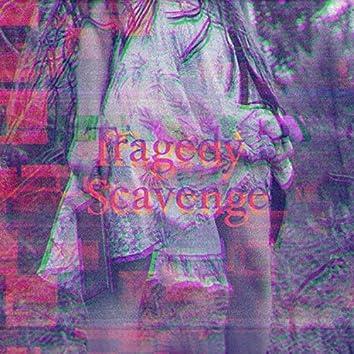 Tragedy / Scavenge
