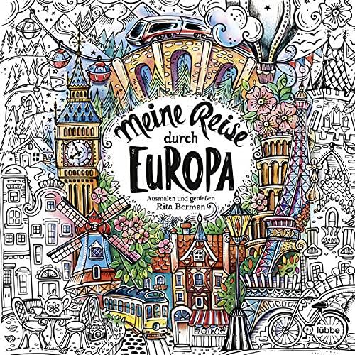 Meine Reise durch Europa: Ausmalen und genießen (Die Welt wird bunt, Band 8)