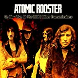 Songtexte von Atomic Rooster - On Air - Live at the BBC & Other Transmissions